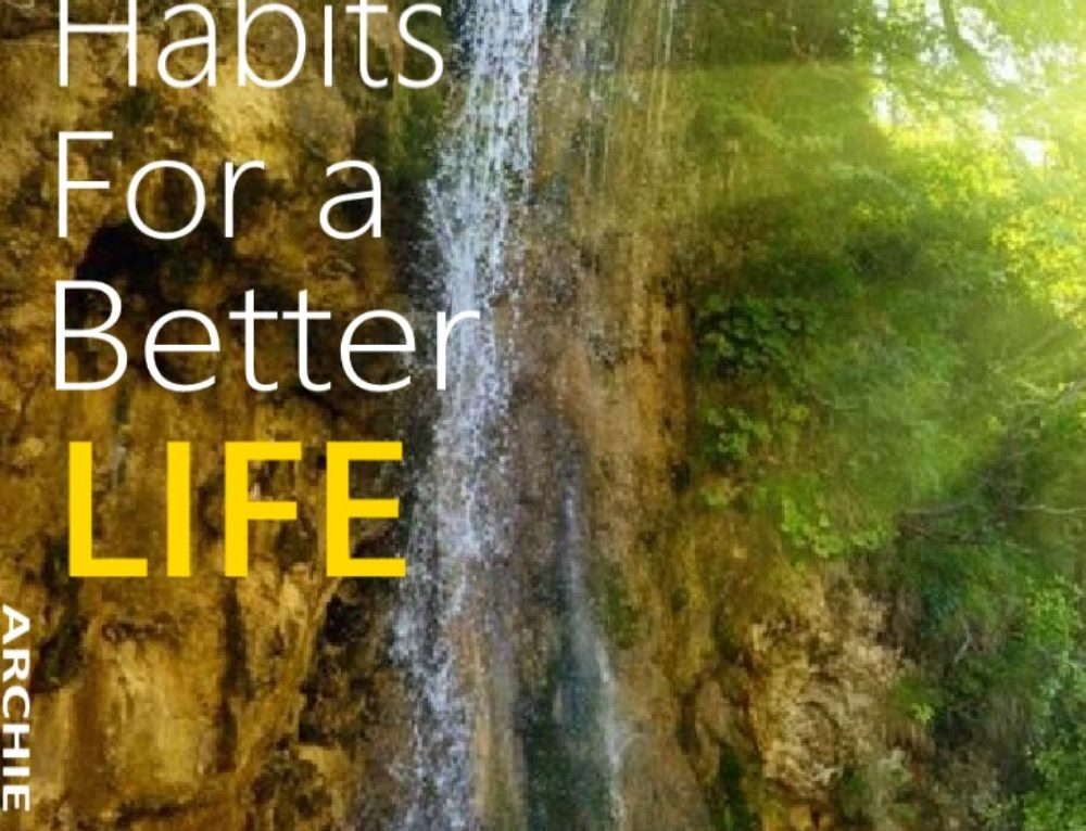Simple Daily Habits For A Better Life