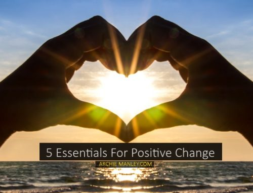 5 Essentials to Making a Positive Change In Your Life
